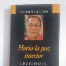 Libros de segunda mano: HACIA LA PAZ INTERIOR. LECCIONES DEL DALAI LAMA - GIATSO, TENSIN. TDK390. Lote 170200772