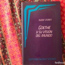 Livros em segunda mão: GOETHE Y SU VISIÓN DEL MUNDO. RUDOLF STEINER. Lote 170341106