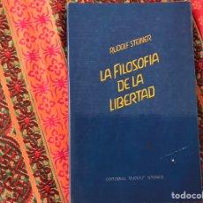 Libros de segunda mano: LA FILOSOFÍA DE LA LIBERTAD. RUDOLF STEINER. BUEN ESTADO. Lote 170342333