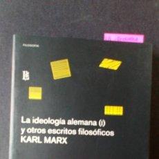 Libros de segunda mano: LA IDEOLOGÍA ALEMANA (I) Y OTROS ESCRITOS FILOSÓFICOS - KARL MARX (DESCATALOGADO). Lote 170854850