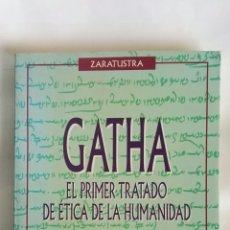 Libros de segunda mano: GATHA EL PRIMER TRATADO DE ÉTICA DE LA HUMANIDAD. Lote 170895792
