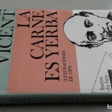 Libros de segunda mano: LA CARNE ES YERBA/ VICENT,MANUELCAJA 132. Lote 170966115