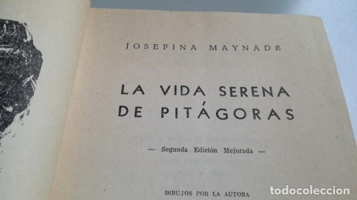 Libros de segunda mano: LA VIDA SERENA DE PITAGORAS/ Josefina Maynade./ / / CAJA 132 - Foto 5 - 170968033
