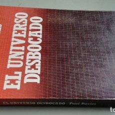 Libros de segunda mano: EL UNIVERSO DESBOCADO - DAVIES,PAUL/ CAJA 132. Lote 170971603