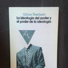 Libros de segunda mano: LA IDEOLOGÍA DEL PODER Y EL PODER DE LA IDEOLOGÍA, DE GÖRAN THERBORN. Lote 171127292