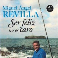 Libros de segunda mano: SER FELIZ NO ES CARO. MIGUEL ANGEL REVILLA. . Lote 171323903