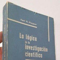 Libros de segunda mano: LA LÓGICA DE LA INVESTIGACIÓN CIENTÍFICA - KARL R. POPPER. Lote 171436732