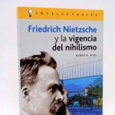 Libros de segunda mano: FRIEDRICH NIETZSCHE Y LA VIGENCIA DEL NIHILISMO (RUBÉN H. RÍOS) CAMPO DE IDEAS, 2004. OFRT. Lote 206464098