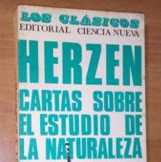 Libros de segunda mano: ALEJANDRO HERZEN - CARTAS SOBRE EL ESTUDIO DE LA NATURALEZA - CIENCIA NUEVA, 1968. Lote 217434635