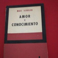Libros de segunda mano: MAX SCHELER, AMOR Y CONOCIMIENTO . Lote 172427437