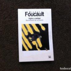 Libros de segunda mano: MICHEL FOUCAULT. VIGILAR Y CASTIGAR. NACIMIENTO DE LA PRISIÓN. ED. SIGLO VEINTIUNO, 2008. Lote 172713494