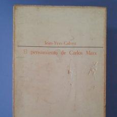 Libros de segunda mano: EL PENSAMIENTO DE CARLOS MARX JEAN YVES CALVEZ 5ª EDICION 1966 MARXISMO SOCIALISMO MATERIALISMO . Lote 172719325