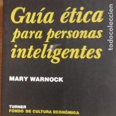 Libros de segunda mano: GUIA ETICA PERSONAS INTELIGENTES WARNOCK, MARY PUBLICADO POR TURNER (2003) 190PP. Lote 172835145
