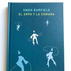 Libros de segunda mano: EL ARPA Y LA CAMARA. OWEN BARFIELD. NUEVO. Lote 172958047