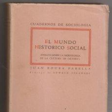 Libros de segunda mano: JUAN ROURA PARELLA: EL MUNDO HISTÓRICO SOCIAL. ENSAYO SOBRE DILTHEY. MÉXICO, 1947. Lote 173509140