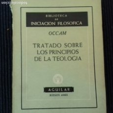 Libros de segunda mano: TRATADO SOBRE LOS PRINCIPIOS DE LA TEOLOGIA. OCCAM. AGUILAR 1957.. Lote 173634758