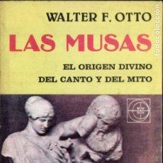 Libros de segunda mano: WALTER OTTO : LAS MUSAS -EL ORIGEN DIVINO DEL CANTO Y DEL MITO (EUDEBA, 1981). Lote 173660655