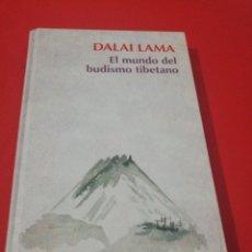 Libros de segunda mano: DALAI LAMA, EL MUNDO DEL BUDISMO TIBETANO . Lote 173936850