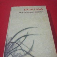 Libros de segunda mano: DALAI LAMA, HACIA LA PAZ INTERIOR . Lote 173937095