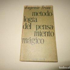 Libros de segunda mano: METODOLOGÍA DEL PENSAMIENTO MÁGICO EUGENIO TRÍAS EDHASA . Lote 174006319