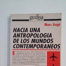 Livros em segunda mão: HACIA UNA ANTROPOLOGIA DE LOS MUNDOS CONTEMPORANEOS. AUGE, MARC. TDK399. Lote 174053007