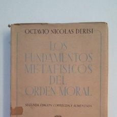 Libros de segunda mano: LOS FUNDAMENTOS METAFISICOS DEL ORDEN. OCTAVIO NICOLAS DERISI. 1951. TDK402. Lote 174146535