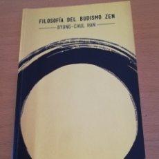 Libros de segunda mano: FILOSOFÍA DEL BUDISMO ZEN (BYUNG - CHUL HAN) HERDER. Lote 174239363