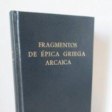 Libros de segunda mano: FRAGMENTOS DE EPICA GRIEGA ARCAICA. ALBERTO BERNABE PAJARES. EDITORIAL GREDOS 1979. Lote 174241653