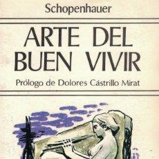 Libros de segunda mano: SCHOPENHAUER, ARTE DEL BUEN VIVIR. Lote 174245977