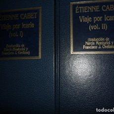 Libros de segunda mano: VIAJE POR ICARIA, ÉTIENNE CABET, 2 VOLS. ED. ORBIS. Lote 174430313