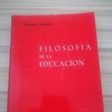 Libros de segunda mano: FILOSOFÍA DE LA EDUCACIÓN. PACIANO FERMOSO.. Lote 174960925