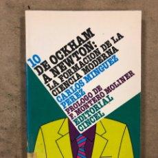 Livres d'occasion: DE OCKHAM A NEWTON: LA FORMACIÓN DE LA CIENCIA MODERNA. CARLOS MINGUEZ PÉREZ. EDITORIAL CINCEL 1986.. Lote 175072797