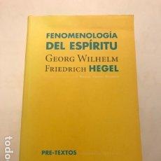 Libri di seconda mano: FENOMENOLOGIA DEL ESPÍRITU. GEORG WILHELM. FRIEDRICH HEGEL. PRE-TEXTOS, 2006.. Lote 175136435