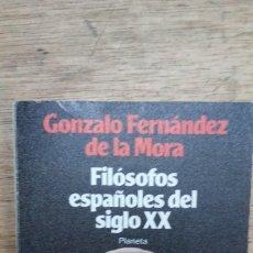 Libri di seconda mano: GONZALO FERNÁNDEZ DE LA MORA: FILÓSOFOS ESPAÑOLES DEL SIGLO XX. Lote 175285233