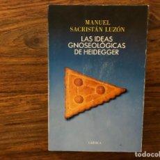 Libros de segunda mano: LAS IDEAS GNOSEOLICAS DE HEIDEGGER. MANUEL SACRISTÁN EDITORIAL CRÍTICA. FILOSOFIA, PENSAMIENTO... Lote 175358704