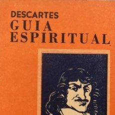 Libros de segunda mano: GUÍA ESPIRITUAL - RENÉ DESCARTES. Lote 175387185