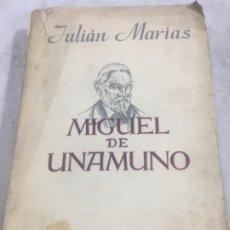 Libros de segunda mano: JULIÁN MARÍAS - MIGUEL DE UNAMUNO - MADRID 1943 - 1ª EDICIÓN ESPASA CALPE . Lote 175447687