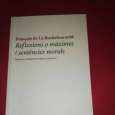 Livros em segunda mão: FRANÇOIS DE LA ROCHEFOUCAULD, REFLEXIONS O MAXIMES I SENTENCIES MORALS. Lote 175552298
