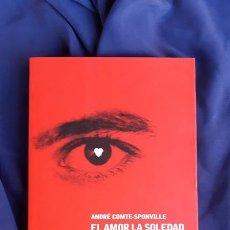 Libros de segunda mano: EL AMOR LA SOLEDAD - ANDRÉ COMTE SPONVILLE - PAIDÓS 2001. Lote 175577609
