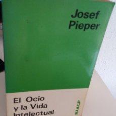 Libros de segunda mano: EL OCIO Y LA VIDA INTELECTUAL - PIEPER, JOSEF. Lote 175588764
