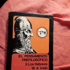 Libros de segunda mano: EL PENSAMIENTO PREFILOSOFICO II LOS HEBREOS, DE IRWIN Y FRANKFORT. RARO. MÉXICO, 1977. JUDIOS.. Lote 175631447