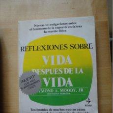 Libros de segunda mano: REFLEXIONES SOBRE VIDA DESPUÉS DE LA VIDA. EDAF. RAYMOND MOODY. 1995. Lote 175841455