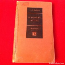 Libros de segunda mano: LA FILOSOFÍA ACTUAL, DE I. M. BOCHENSKI, FONDO DE CULTURA ECONÓMICA, 1951, 331 PAGINAS EN PASTA DURA. Lote 175858993