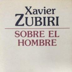 Libros de segunda mano: SOBRE EL HOMBRE - XAVIER ZUBIRI APALATEGUI. Lote 176040873