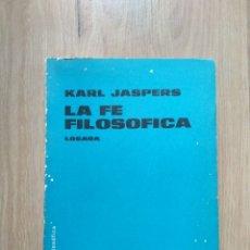 Libros de segunda mano: LA FE FILOSÓFICA. KARL JASPERS.. Lote 176181339