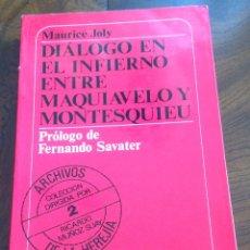 Libros de segunda mano: DIÁLOGO EN EL INFIERNO ENTRE MAQUIAVELO Y MONTESQUIEU.MUCHNIK EDIT.PROL FERNANDO SAVATER.. Lote 176478250
