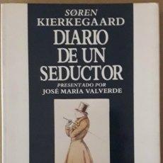 Libros de segunda mano: SÖREN KIERKEGAARD . DIARIO DE UN SEDUCTOR. Lote 176480187