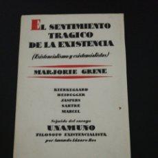 Libros de segunda mano: EL SENTIMIENTO TRÁGICO DE LA EXISTENCIA, MARJORIE GRENE, SEGUIDO UNAMUNO FILÓSOFO EXISTENCIALISTA. Lote 176792089