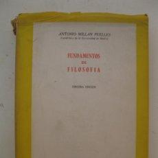 Libros de segunda mano: FUNDAMENTOS DE FILOSOFÍA - ANTONIO MILLAN PUELLES - EDICIONES RIALP - AÑO 1962.. Lote 176824075