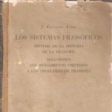 Libros de segunda mano: LOS SISTEMAS FILOSÓFICOS POR JOAQUÍN CARRERAS ARTAU 1954. Lote 176966987